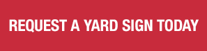 Request a Yard Sign Today